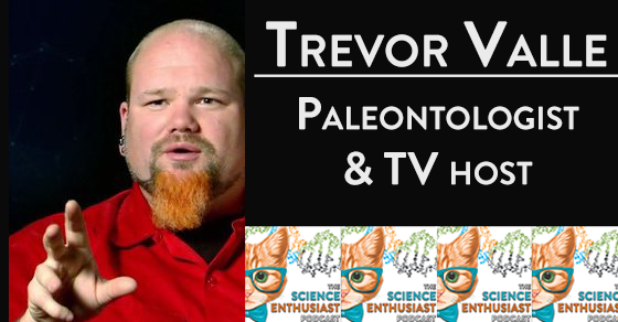 Science Enthusiast Podcast 023 Trevor Valle