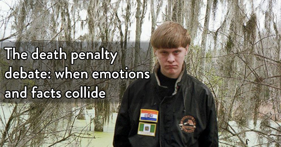 Dylann Roof Death Penalty Debate Facts and Emotions